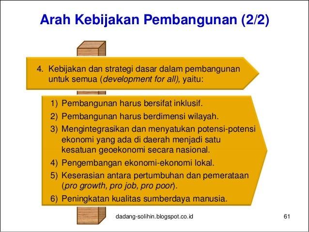 dadang-solihin.blogspot.co.id 62 V I S I  Memperkuat triple tracks strategy  Pembangunan inklusif dan berkeadilan Memant...