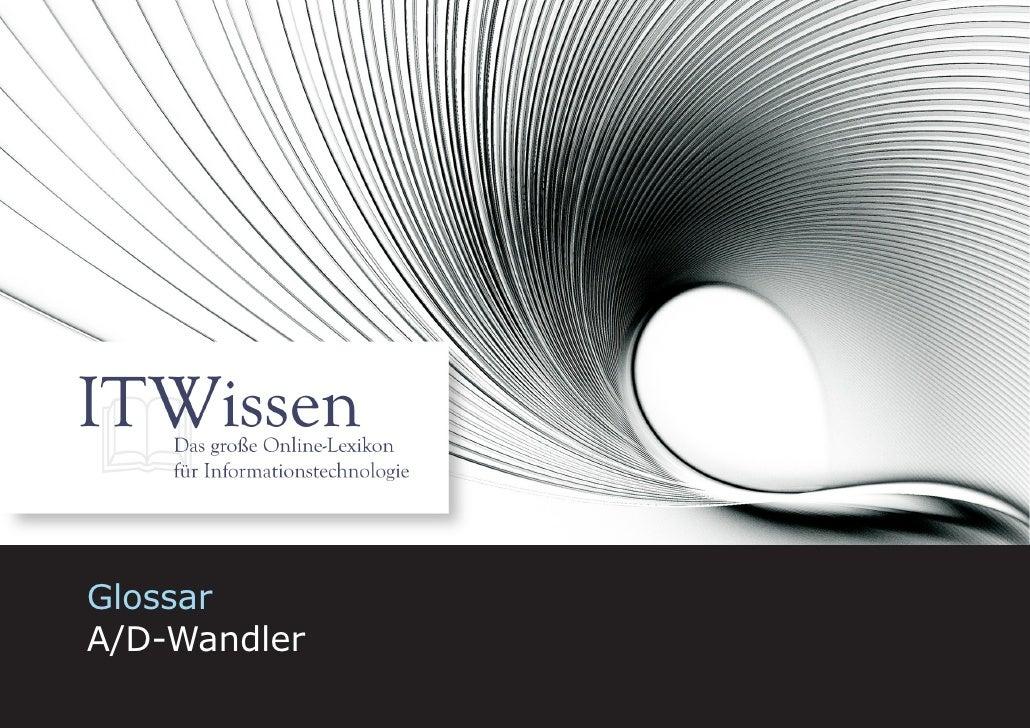 A/D-Wandler     Glossar A/D-Wandler                        1