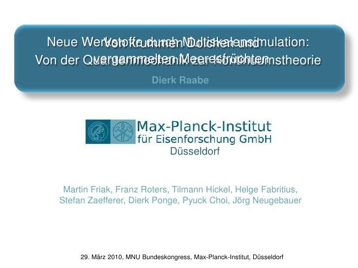 NeueWerkstoffedurchMultiskalensimulation:<br />Von derQuantenmechanikzurKontinuumstheorie<br />Von krummenDolchen und <br ...