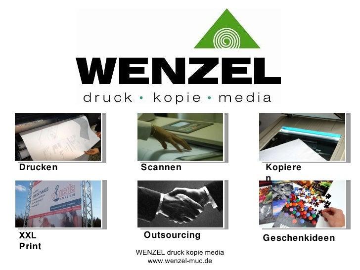 Drucken Scannen Kopieren XXL  Print Outsourcing Geschenkideen WENZEL druck kopie media www.wenzel-muc.de