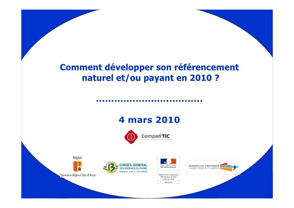 Comment développer son référencement   naturel et/ou payant en 2010 ?       ……………………………..           4 mars 2010