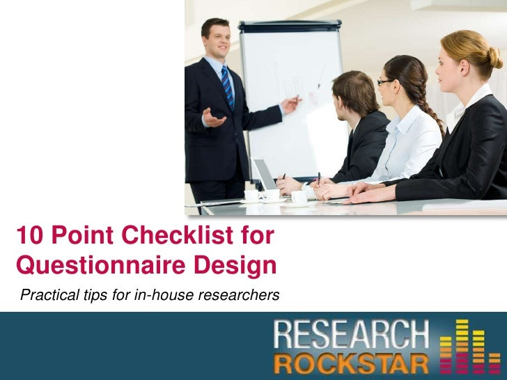 10 Point Checklist for Questionnaire Design<br />Practical tips for in-house researchers<br />