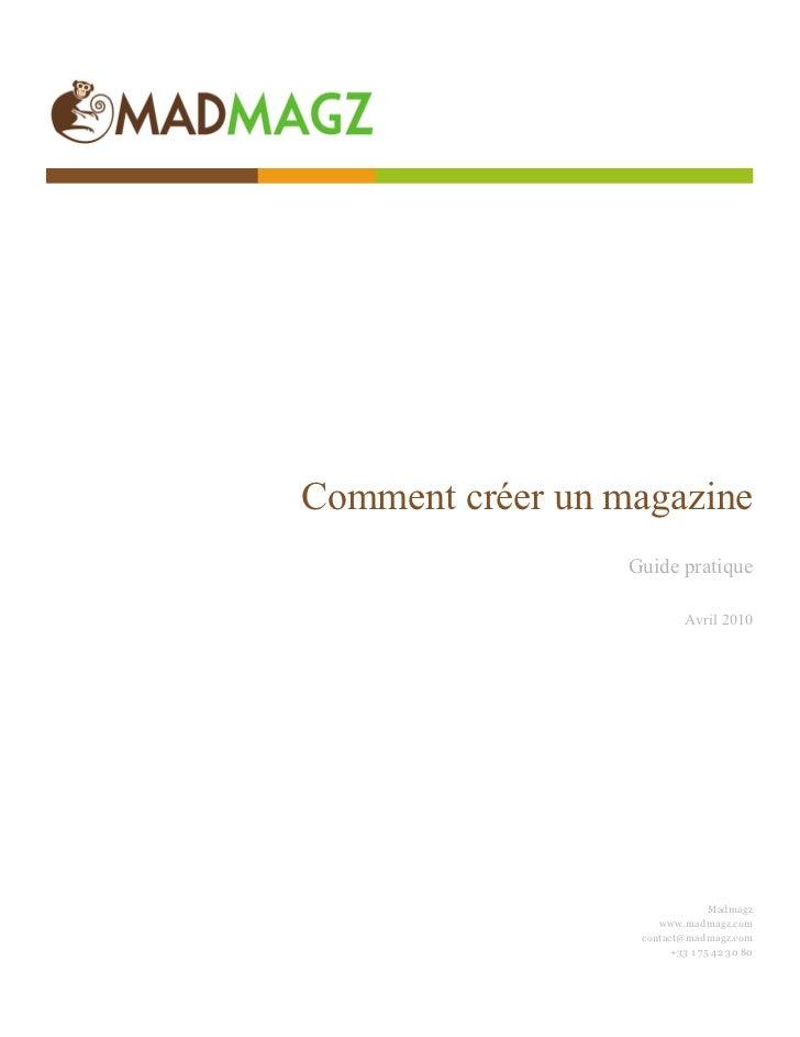 Comment créer un magazine                   Guide pratique                             Avril 2010                   ...