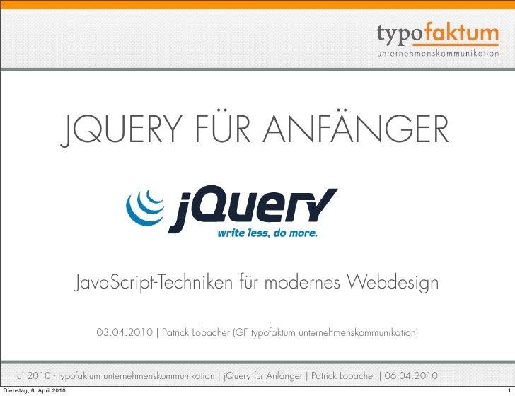 JQUERY FÜR ANFÄNGER                              JavaScript-Techniken für modernes Webdesign                              ...