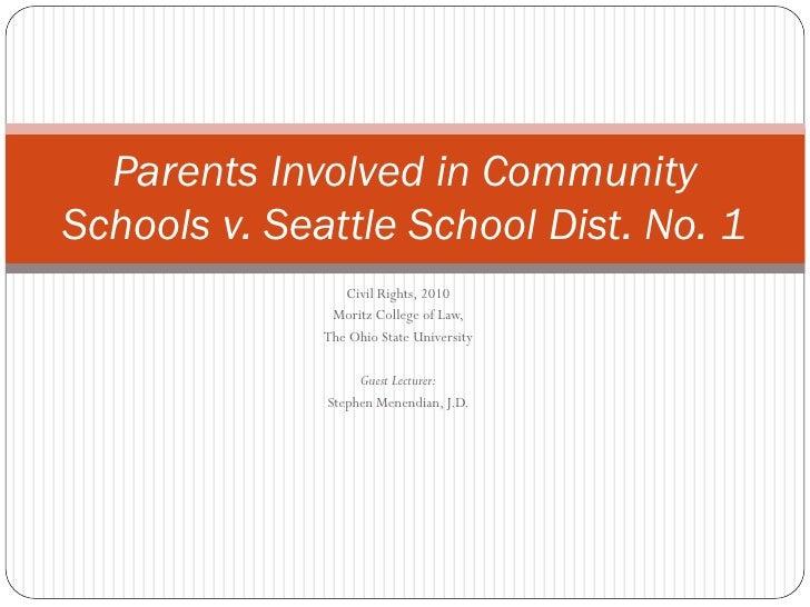 Parents Involved in CommunitySchools v. Seattle School Dist. No. 1                 Civil Rights, 2010               Moritz...