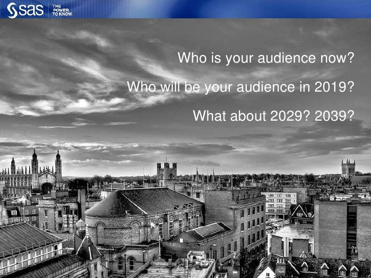 Who is your audience now?<br />Who will be your audience in 2019?<br />What about 2029? 2039?<br />