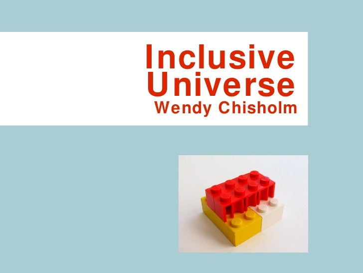 Inclusive Universe Wendy Chisholm
