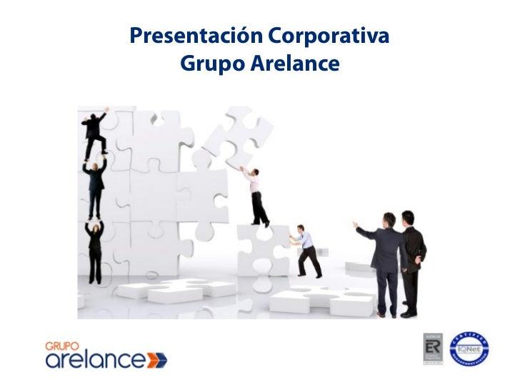 Presentación Corporativa     Grupo Arelance