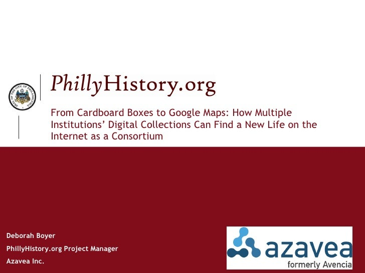 From Cardboard Boxes to Google Maps: How Multiple Institutions' Digital Collections Can Find a New Life on the Internet as...
