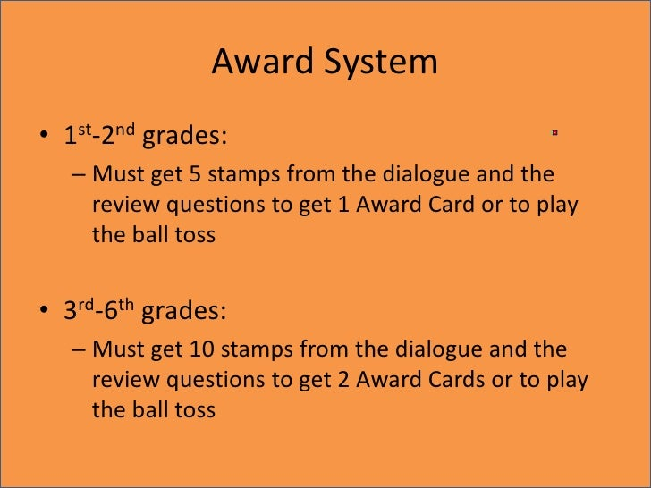 Award System<br />1st-2nd grades:<br />Must get 5 stamps from the dialogue and the review questions to get 1 Award Card or...
