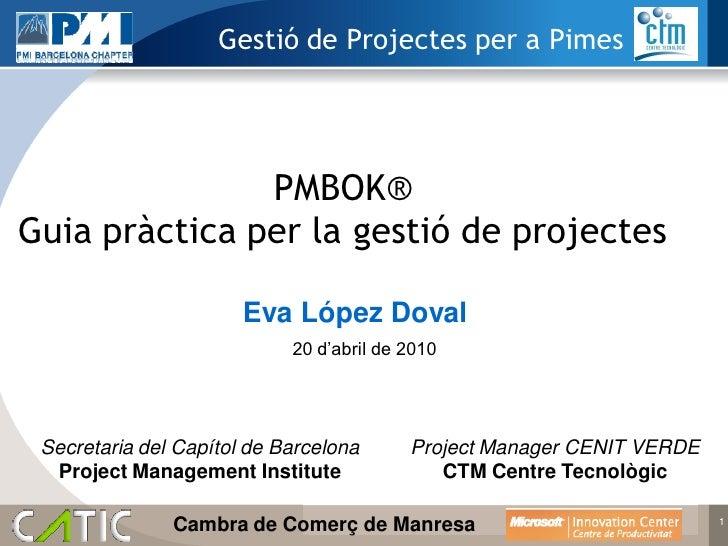 Gestió de Projectes per a Pimes                    PMBOK® Guia pràctica per la gestió de projectes                        ...