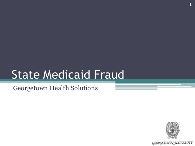 1State Medicaid FraudGeorgetown Health Solutions