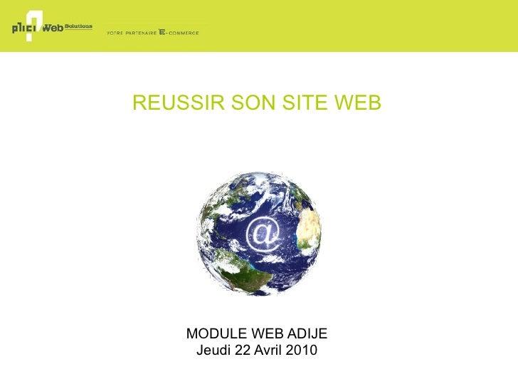REUSSIR SON SITE WEB MODULE WEB ADIJE Jeudi 22 Avril 2010