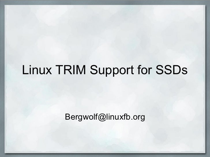 Linux TRIM Support for SSDs   [email_address]