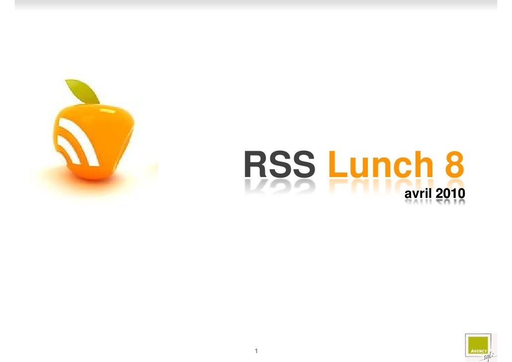 RSS Lunch 8        avril 2010     1