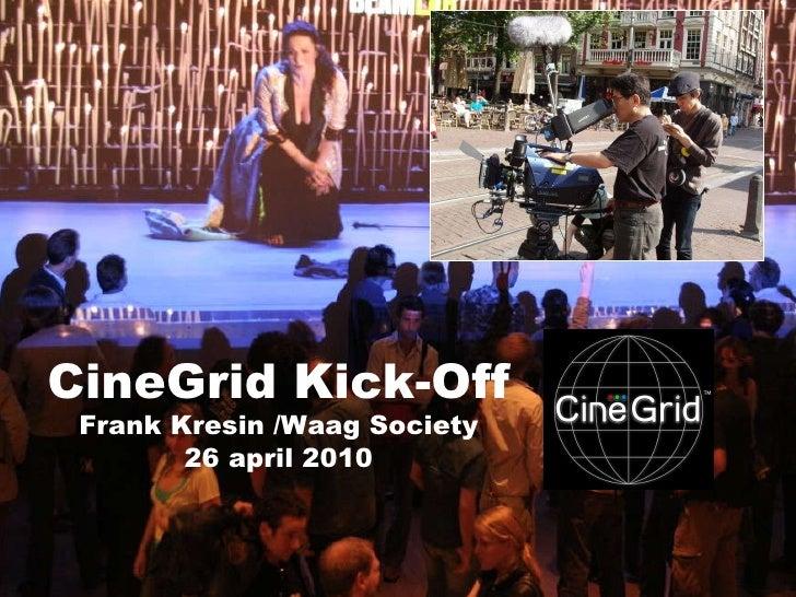 CineGrid Kick-Off Frank Kresin /Waag Society 26 april 2010