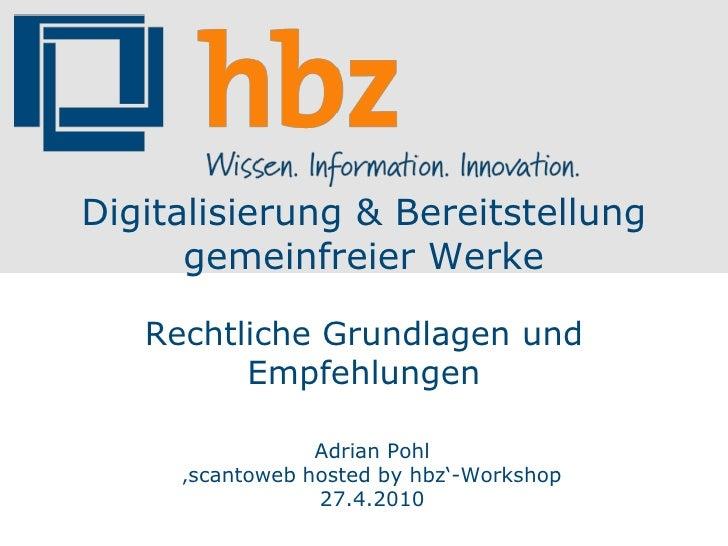 Digitalisierung & Bereitstellung       gemeinfreier Werke     Rechtliche Grundlagen und          Empfehlungen             ...
