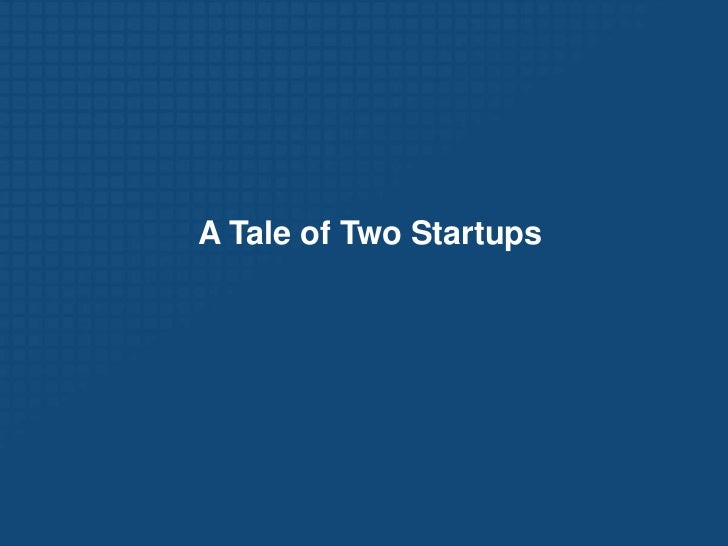 """Not just for """"two guys in a garage""""</li></li></ul><li>The Pivot<br /><ul><li>What do successful startups have in common?"""