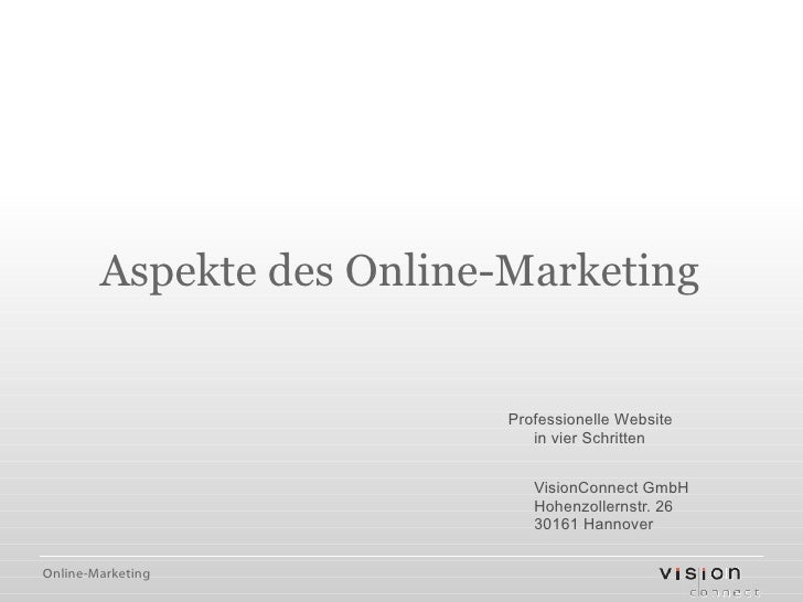 Aspekte des Online-Marketing Professionelle Website in vier Schritten Martin Kreiensen VisionConnect GmbH Hohenzollernstr....