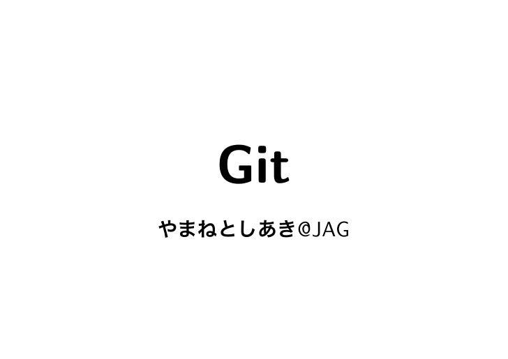 Git       @JAG