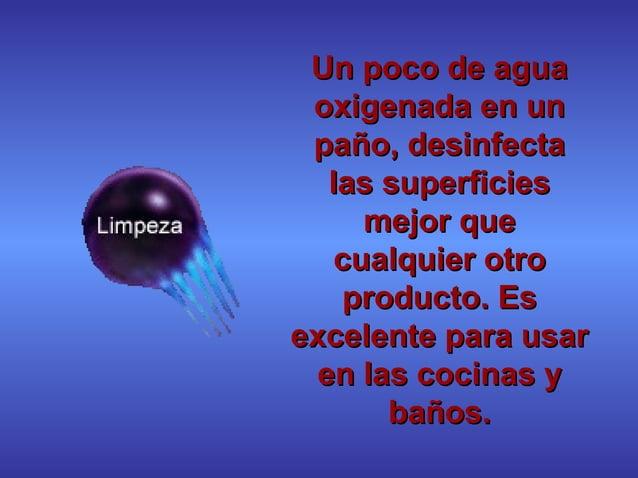 UUnn ppooccoo ddee aagguuaa  ooxxiiggeennaaddaa eenn uunn  ppaaññoo,, ddeessiinnffeeccttaa  llaass ssuuppeerrffiicciieess ...