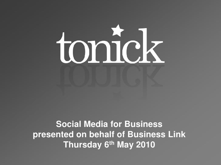 Social Media for Businesspresented on behalf of Business LinkThursday 6th May 2010<br />