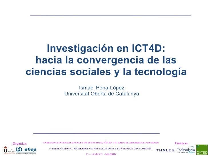 Organiza: I JORNADAS INTERNACIONALES DE INVESTIGACIÓN EN TIC PARA EL DESARROLLO HUMANO 1 st  INTERNATIONAL WORKSHOP ON RES...