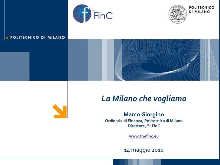 FinCthe       La Milano che vogliamo                 Marco Giorgino       Ordinario di Finanza, Politecnico di Milano     ...
