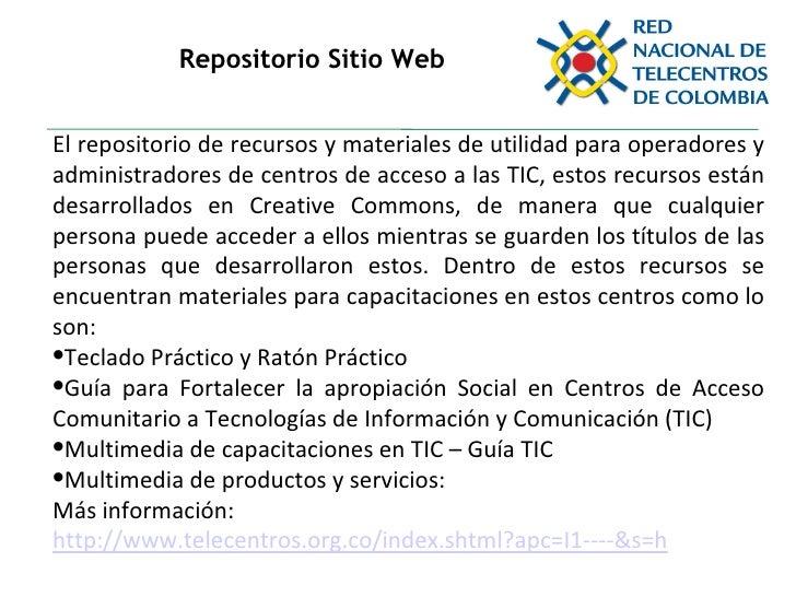 Repositorio Sitio Web <ul><li>El repositorio de recursos y materiales de utilidad para operadores y administradores de cen...