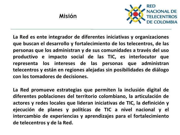 Misión La Red es ente integrador de diferentes iniciativas y organizaciones que buscan el desarrollo y fortalecimiento de ...