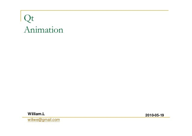 Qt  Animation  William.L 2010-05-19  wiliwe@gmail.com