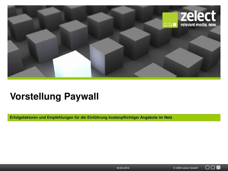 Vorstellung Paywall<br />Erfolgsfaktoren und Empfehlungen für die Einführung kostenpflichtiger Angebote im Netz<br />20.05...