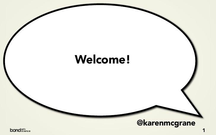 Welcome!                @karenmcgrane                            1