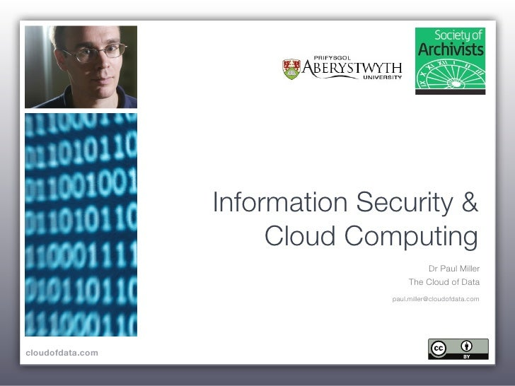 Information Security &                        Cloud Computing                                          Dr Paul Miller     ...
