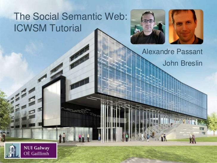 The Social Semantic Web:ICWSM Tutorial<br />Alexandre Passant<br />John Breslin<br />