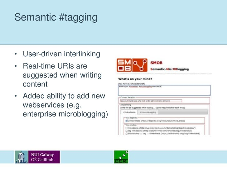 Semantic #tagging<br />User-driven interlinking<br />Real-time URIs are suggested when writing content<br />Added ability ...