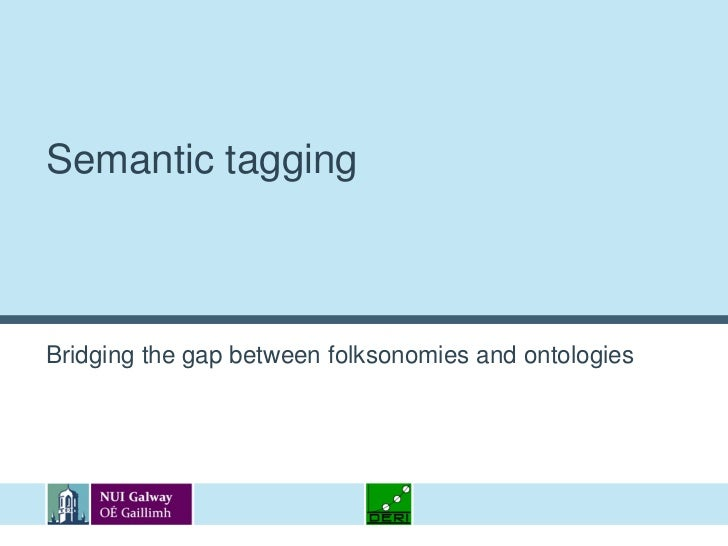 Semantic tagging<br />Bridging the gap between folksonomies and ontologies<br />