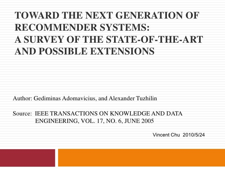 Toward the Next Generation of Recommender Systems: A Survey of the State-of-the-Art and Possible Extensions<br />Author: G...