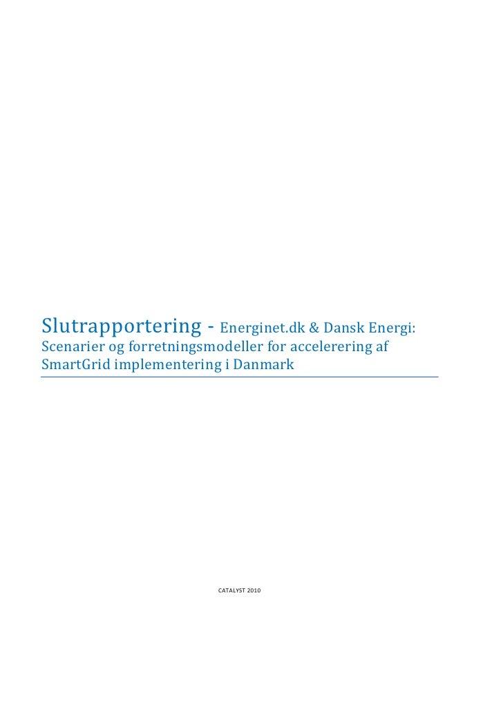 Slutrapportering - Energinet.dk & Dansk Energi: Scenarier og forretningsmodeller for accelerering af SmartGrid implementer...
