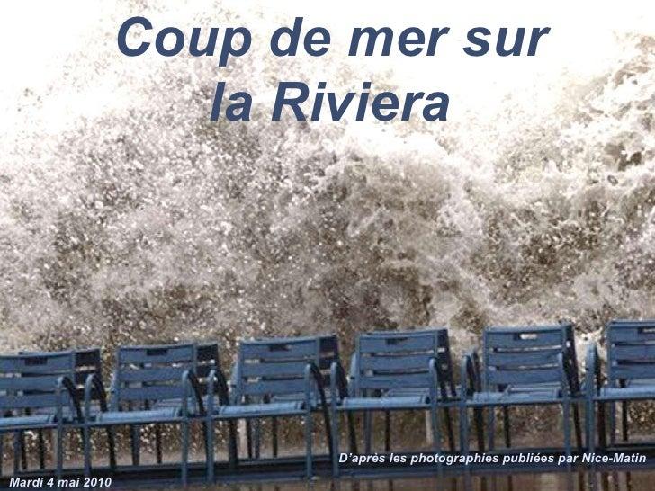 Coup de mer sur la Riviera D'après les photographies publiées par Nice-Matin Mardi 4 mai 2010