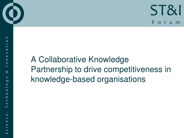 A Collaborative Knowledge Partnership to drive competitiveness in knowledge-based organisations<br />