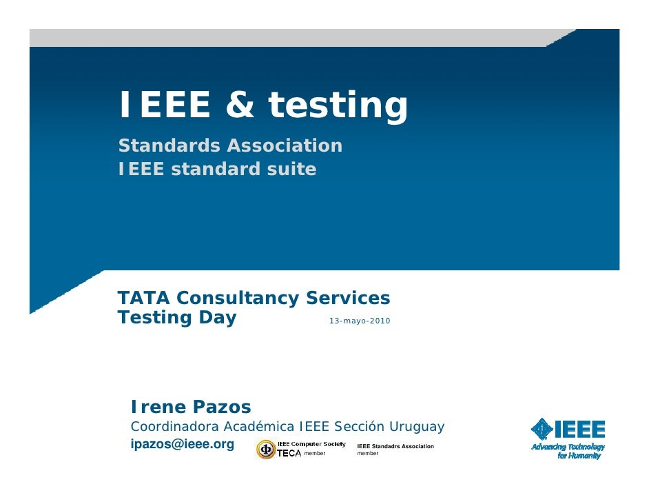 IEEE & testing Standards Association IEEE standard suite     TATA Consultancy Services Testing Day        13-mayo-2010    ...