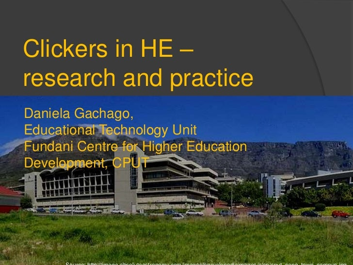 Clickers in HE – research and practice<br />Daniela Gachago, Educational Technology Unit<br />Fundani Centre for Higher Ed...