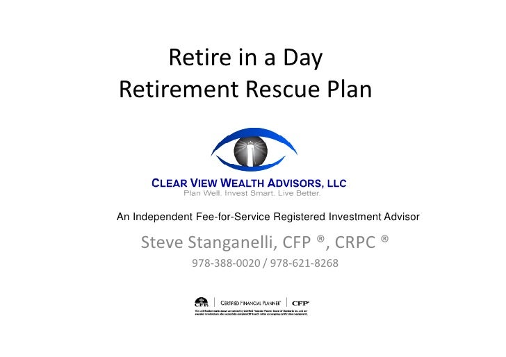 Retire in a Day Retirement Rescue Plan    An Independent Fee-for-Service Registered Investment Advisor      Steve Stangane...