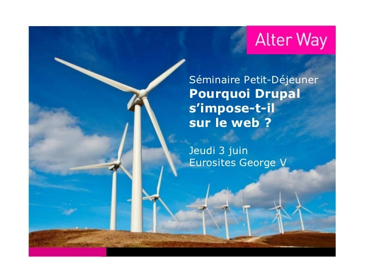 Séminaire Petit-Déjeuner Pourquoi Drupal s'impose-t-il  sur le web ? Jeudi 3 juin Eurosites George V