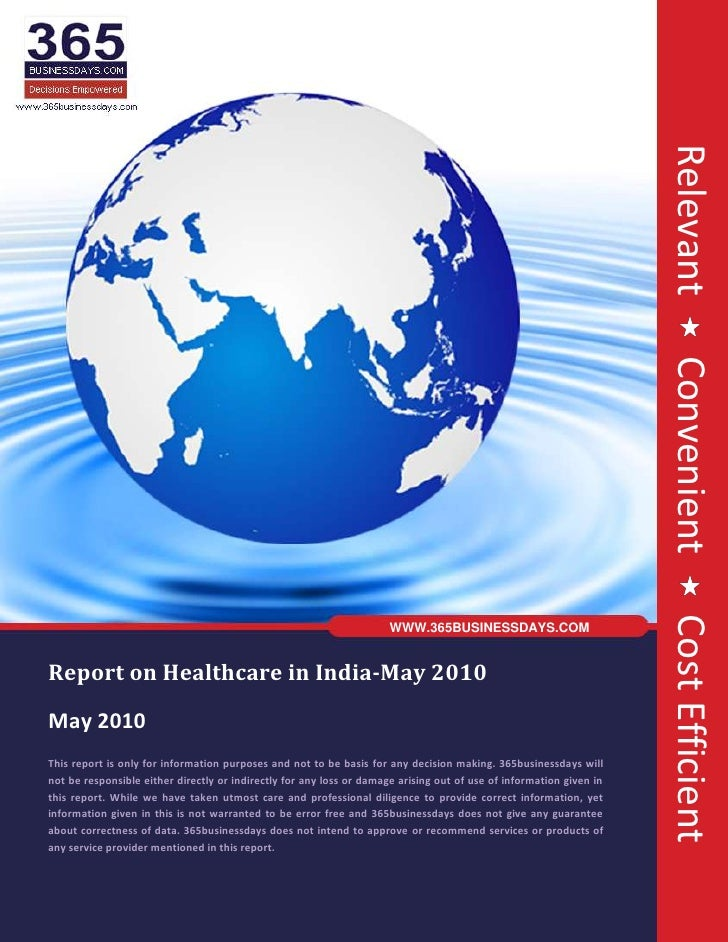 Relevant    Convenient    Cost Efficient -914400-1134110<br />WWW.365BUSINESSDAYS.COM<br />Report on Healthcare in India-M...