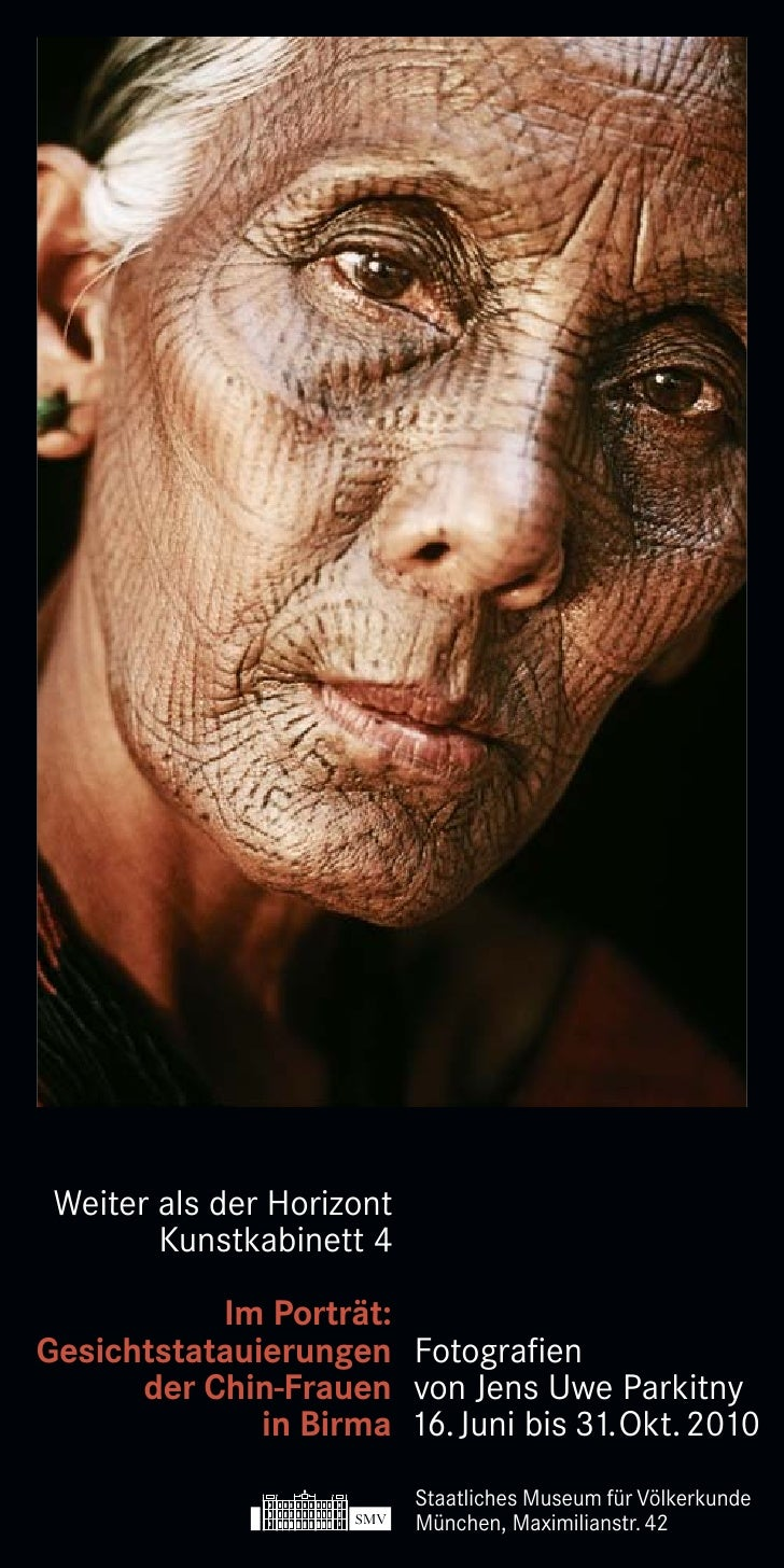 Weiter als der Horizont         Kunstkabinett 4             Im Porträt: Gesichtstatauierungen Fotografien       der Chin-F...