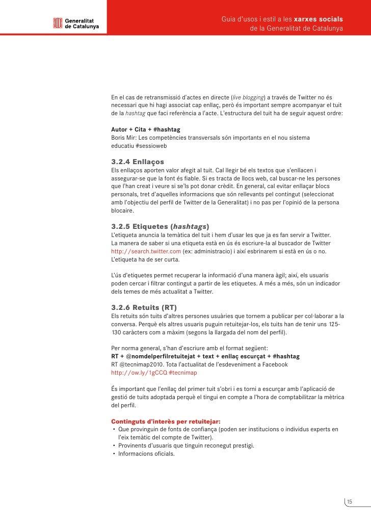 Guia d'usos i estil a les xarxes socials      de la Generalitat de Catalunya          No és recomanable retuitejar automàt...