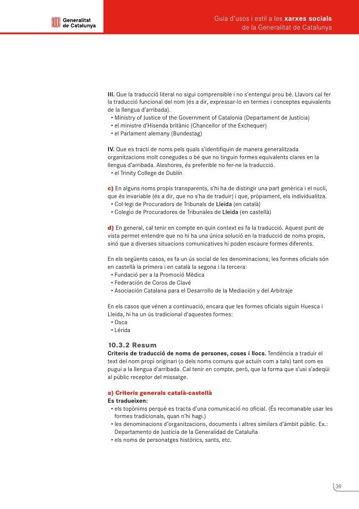 Guia d'usos i estil a les xarxes socials      de la Generalitat de Catalunya          No es tradueixen:       •els noms p...