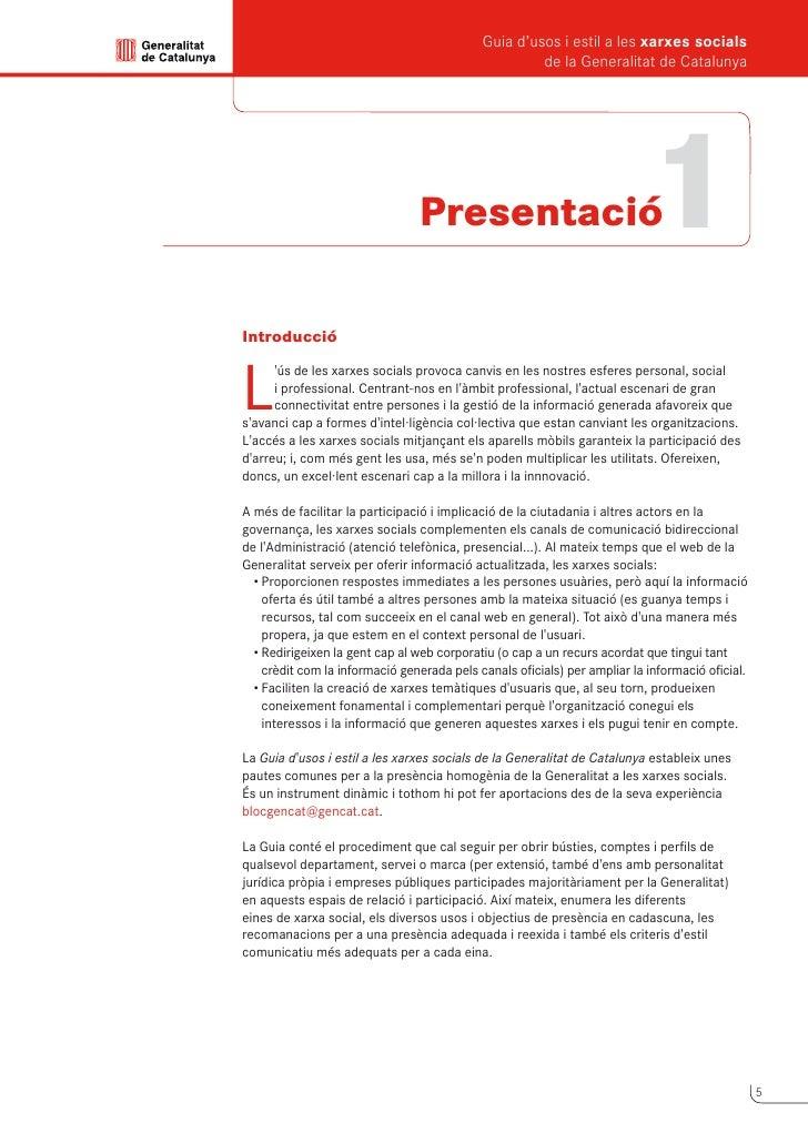 Guia d'usos i estil a les xarxes socials     de la Generalitat de Catalunya         El procediment d'obertura el coordina ...